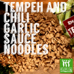 Tempeh and Chili Garlic Sauce Noodles